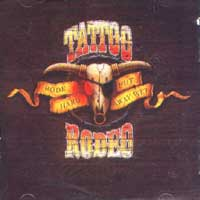 Tattoo Rodeo Rode Hard and Put Away Wet Album Cover