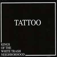[Tattoo Kings Of The White Trash Neighborhood Album Cover]