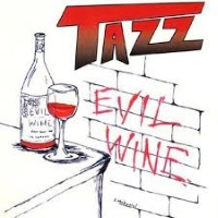 [Tazz Evil Wine Album Cover]