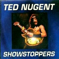 Ted Nugent Showstoppers Album Cover
