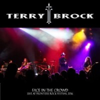 [Terry Brock Face in the Crowd - Live At Frontiers Rock Festival 2016 Album Cover]