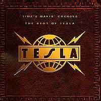 [Tesla Time's Makin Changes: The Best of Tesla Album Cover]