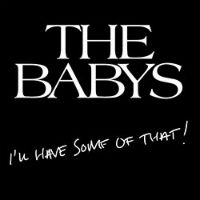 [The Babys I'll Have Some Of That Album Cover]