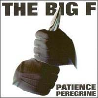 The Big F Patience Peregrine Album Cover