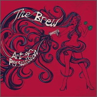 [The Brew Art of Persuasion Album Cover]