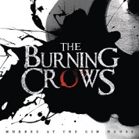 [The Burning Crows Murder At The Gin House Album Cover]