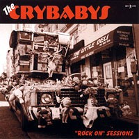 [The Crybabys Rock On Sessions Album Cover]