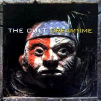 [The Cult Dreamtime Album Cover]