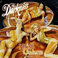 [The Darkness Hot Cakes Album Cover]