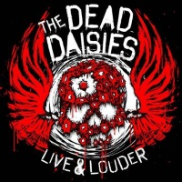 [The Dead Daisies Live and Louder Album Cover]