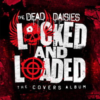 The Dead Daisies Locked and Loaded - The Covers Album Album Cover