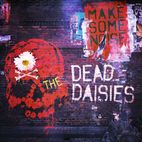 The Dead Daisies Make Some Noise Album Cover