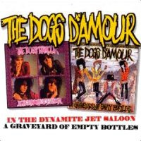 [The Dogs D'Amour Dynamite Jet Saloon/Graveyard of Empty Bottles Album Cover]