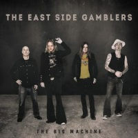 The East Side Gamblers The Big Machine Album Cover