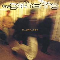 [The Gathering if then else Album Cover]