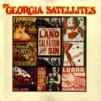 [The Georgia Satellites In The Land Of Salvation and Sin Album Cover]