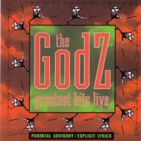 [The Godz Greatest Hits Live Album Cover]