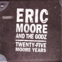 [The Godz Eric Moore And The Godz - Twenty Five Moore Years Album Cover]