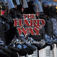 [The Hard Way Police Brutality Album Cover]