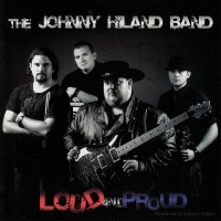 [The Johnny Hiland Band Loud and Proud Album Cover]