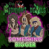 [The Midnight Devils Something Bigger Album Cover]