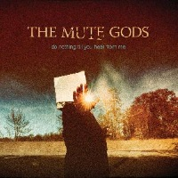 [The Mute Gods Do Nothing Till You Hear From Me Album Cover]