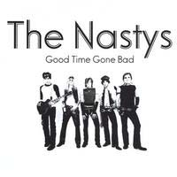 [The Nastys Good Time Gone Bad Album Cover]