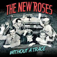 [The New Roses Without A Trace Album Cover]