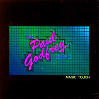 [The Paul Godfrey Band Magic Touch Album Cover]