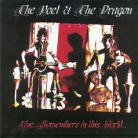 [The Poet and The Dragon Live... Somewhere In This World... Album Cover]