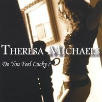[Theresa Michaels Do You Feel Lucky Album Cover]