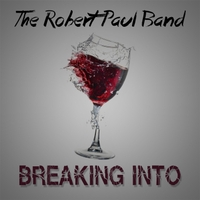 [The Robert Paul Band Breaking Into Album Cover]