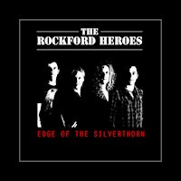 [The Rockford Heroes Edge Of The Silverthorn Album Cover]