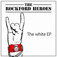 [The Rockford Heroes The White EP Album Cover]