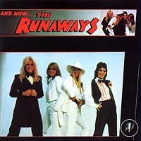 [The Runaways And Now...The Runaways Album Cover]