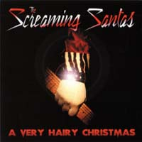 [The Screaming Santas A Very Hairy Christmas Album Cover]