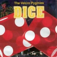The Velcro Pygmies Dice Album Cover