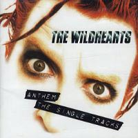 [The Wildhearts Anthem: The Single Tracks Album Cover]