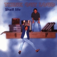 [Think Out Loud Shelf Life Album Cover]