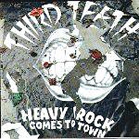 [Third Teeth Heavy Rock Comes to Town Album Cover]