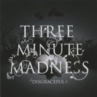 [Three Minute Madness Disgraceful Album Cover]