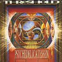 Threshold Psychedelicatessen Album Cover