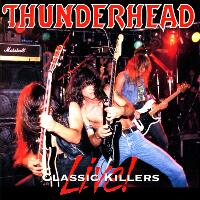 Thunderhead Classic Killers Live! Album Cover