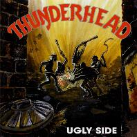 Thunderhead Ugly Side Album Cover
