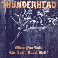 [Thunderhead Were you Told the Truth About Hell Album Cover]