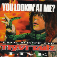 [Tigertailz You Lookin' At Me (The Best Of Tigertailz Live) Album Cover]