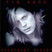 [Tim Karr Everybody Bleeds Album Cover]