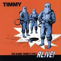 [Timmy The Damn Thing's Still Alive Album Cover]