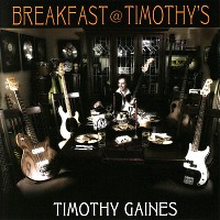 [Timothy Gaines Breakfast At Timothy's Album Cover]