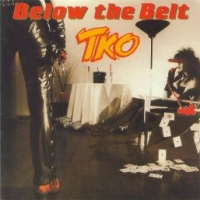 [TKO Below The Belt Album Cover]